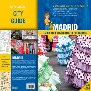 Kids Voyage Guide de voyage pour enfant Madrid