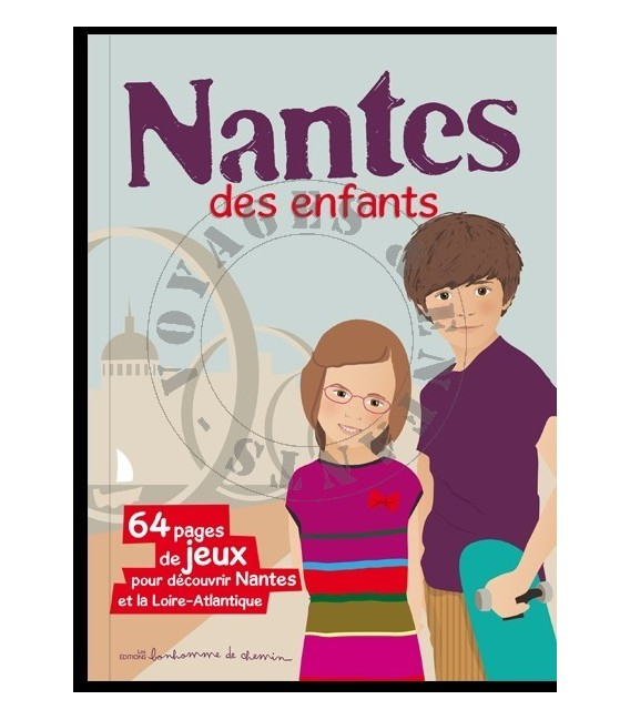 guide jeux de voyage pour enfant la d couverte de nantes. Black Bedroom Furniture Sets. Home Design Ideas